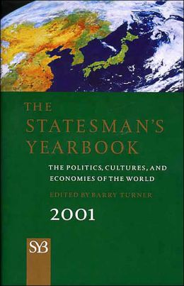 The Statesman's Yearbook 2001: The Politics, Cultures, and Economies of the World