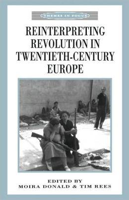 Reinterpreting Revolution In Twentieth Century Europe