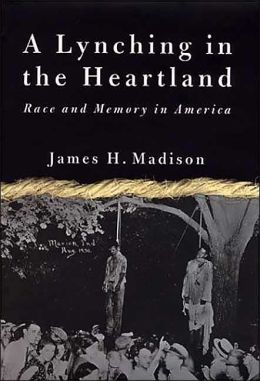 Lynching in the Heartland: Race and Memory in America
