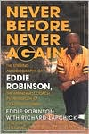 Never Before, Never Again; The Autobiography of Eddie Robinson