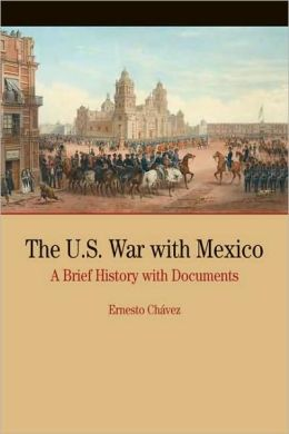 U.S. War with Mexico: A Brief History with Documents