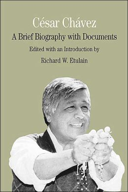 Cesar Chavez: A Brief Biography with Documents
