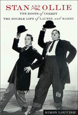 Stan and Ollie: The Roots of Comedy: The Double Life of Laurel & Hardy