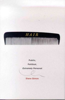 Hair: Public, Political, Extremely Personal