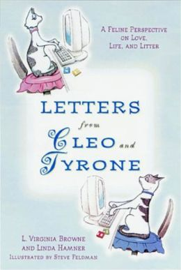 Letters from Cleo and Tyrone: A Feline Perspective on Love, Life and Litter