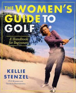 Women's Guide to Golf: A Handbook for Beginners