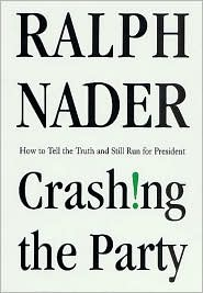 Crashing the Party: How to Tell the Truth and Still Run for President