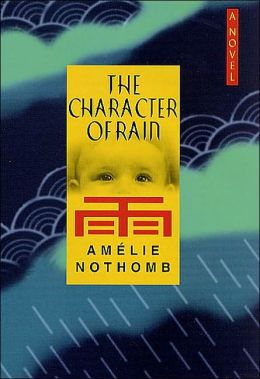 The Character of Rain: A Novel