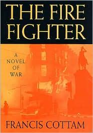 Fire Fighter: A Novel of War