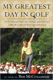 My Greatest Day in Golf: The Essential Guide for Getting Control of Your Money