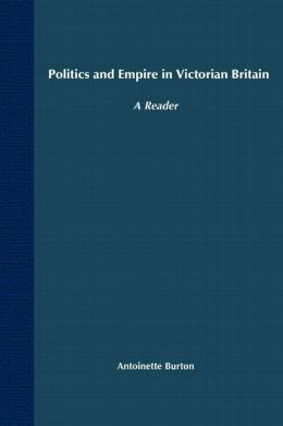 Politics And Empire In Victorian Britain