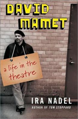 David Mamet: A Life in the Theatre