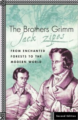 The Brothers Grimm: From Enchanted Forests to the Modern World, Second Edition
