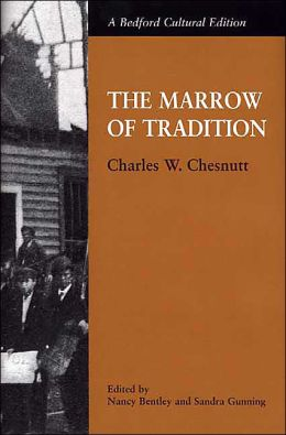 Marrow of Tradition: Charles W. Chestnutt