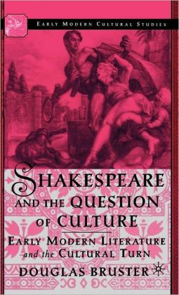 Shakespeare And The Question Of Culture