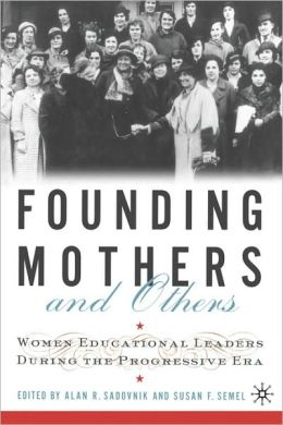 Founding Mothers And Others