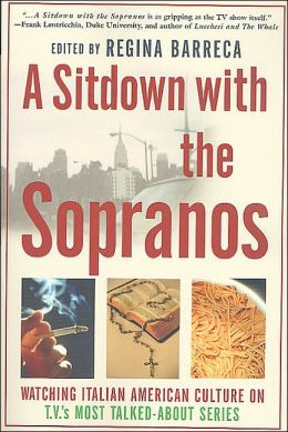 A Sitdown With the Sopranos: Watching Italian American Culture on TV's Most Talked-About Series