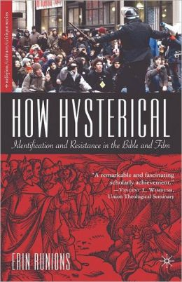 How Hysterical: Identification and Resistance in the Bible and Film
