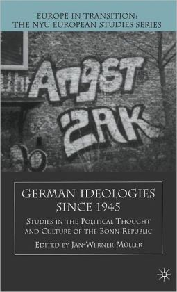 German Ideologies Since 1945: Studies in the Political Thought and Culture of the Bonn Republic