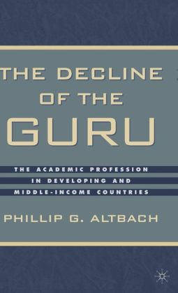 Decline of the Guru: The Academic Profession in Developing and Middle-Income Countries