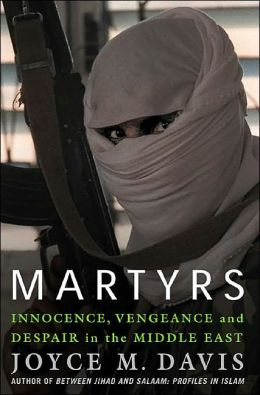 Martyrs: Innocence, Vengeance and Despair in the Middle East