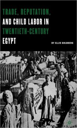 Trade, Reputation, and Child Labor in Twentieth-Century Egypt