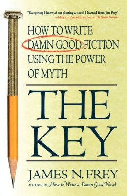 Key: How to Write Damn Good Fiction Using the Power of Myth