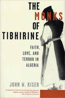 The Monks of Tibhirine: Faith, Love, and Terror in Algeria