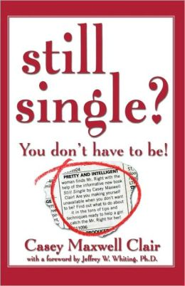 Still Single?: You Don't Have to Be!