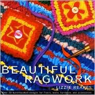 Beautiful Ragwork: Over 20 Hooked Designs for Rugs, Wall Hangings, Furniture, and Accessories