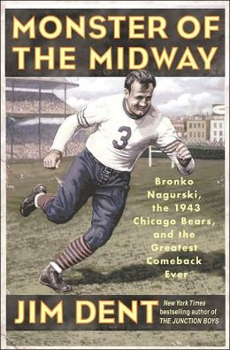 Monster of the Midway: The Life and Legend of Bronko Nagurski