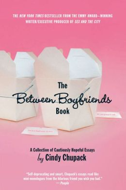 Between Boyfriends Book: A Collection of Cautiously Hopeful Essays