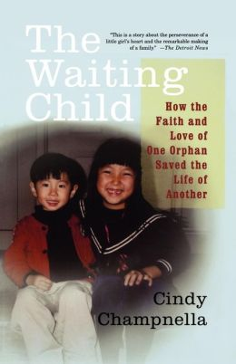 Waiting Child: How the Faith and Love of One Orphan Saved the Life of Another