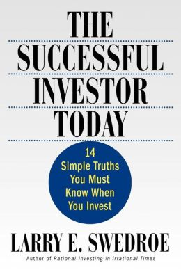 Successful Investor Today: 14 Simple Truths You Must Know When You Invest