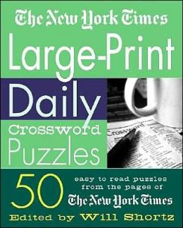 New York Times Large-Print Daily Crossword Puzzles: 50 Easy-To-Read Puzzles from the Pages of the New York Times