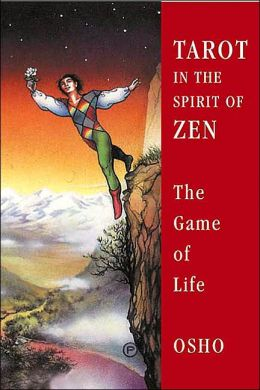 Tarot in the Spirit of Zen: The Game of Life [With 22 Punch-Out Cards]