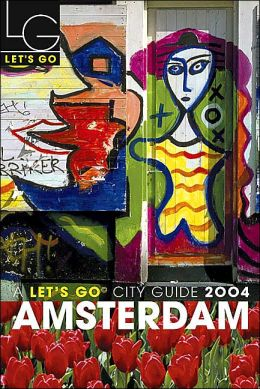 Let's Go Amsterdam City Guide 2004 (Let's Go Series)