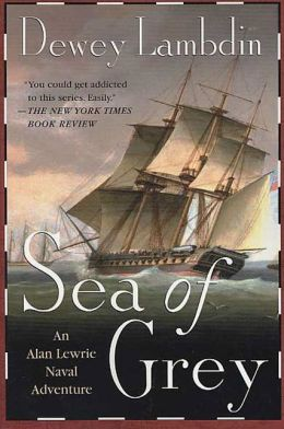 Sea of Grey (Alan Lewrie Naval Series #10)