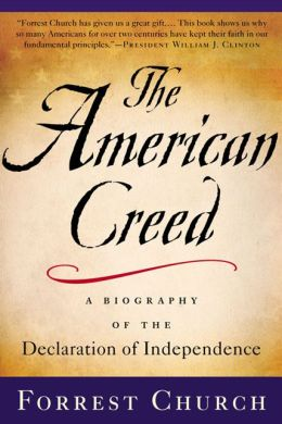 The American Creed: A Biography of the Declaration of Independence