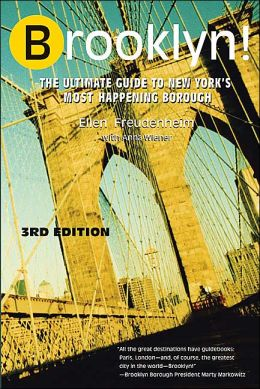 Brooklyn!: The Ultimate Guide to New York's Most Happening Borough