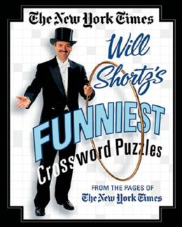 New York Times Will Shortz's Funniest Crossword Puzzles: From the Pages of The New York Times