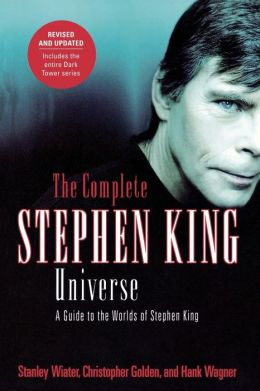 Complete Stephen King Universe: A Guide to the Worlds of Stephen King