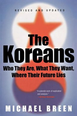 Koreans: Who They Are, What They Want, Where Their Future Lies
