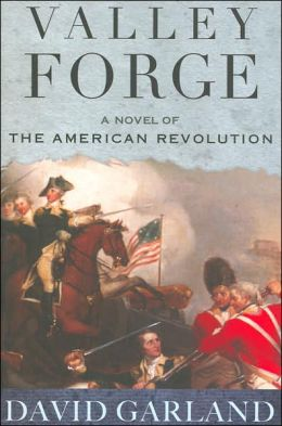 Valley Forge: A Novel of the American Revolution