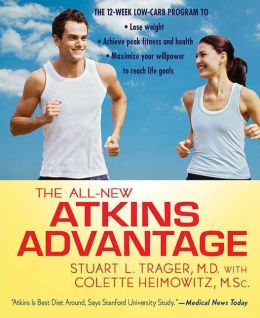 All-New Atkins Advantage: The 12-Week Low-Carb Program to Lose Weight, Achieve Peak Fitness and Health, and Maximize Your Willpower to Reach Life Goals