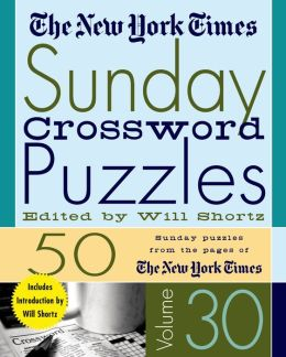 New York Times Sunday Crossword Puzzles Volume 30