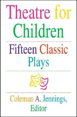 Theatre for Children: Fifteen Classic Plays