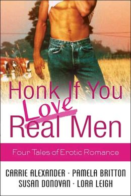 Honk if You Love Real Men: Four Tales of Erotic Romance