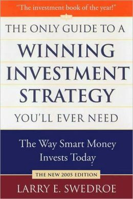 Only Guide to a Winning Investment Strategy You'll Ever Need: The Way Smart Money Invests Today