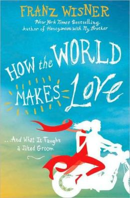 How the World Makes Love